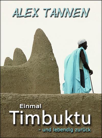 Alex Tannen Einmal Timbuktu - und lebendig zurück